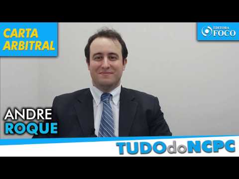 Carta arbitral no NCPC - Prof. Andre Roque