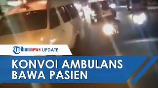 VIDEO Detik-detik Konvoi Ambulans Bawa Pasien Covid-19, Terjadi Lonjakan Kasus Corona di Semarang