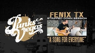 "Fenix Tx ""A Song for Everyone"" Punks in Vegas Stripped Down Session"