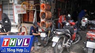 THVL | Người đưa tin 24G: Cẩn thận khi mua xe máy cũ lắp ráp
