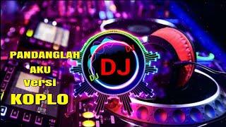 DJ Virall Versi Koplo Pandanglah Aku...