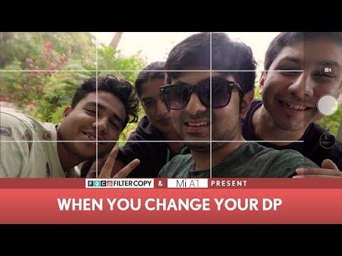 FilterCopy | DP Ki Dastaan: When You Change Your DP ft. Akash Deep Arora & Sukant Goel with Mi A1