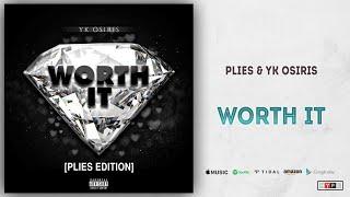 "Plies & YK Osiris   ""Worth It"" (Remix)"