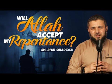 Will Allah Accept My Repentance? - Sh. Riad Ouarzazi