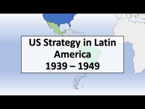 US Strategy in Latin America, 1939 - 1949