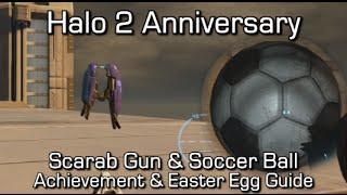 Halo 2 Anniversary - Scarab Gun & Soccer Ball - Achievement & Easter Egg Guide