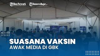 Suasana Vaksinasi Awak Media di GBK Jakarta, Berlangsung Tertib dan Kondusif