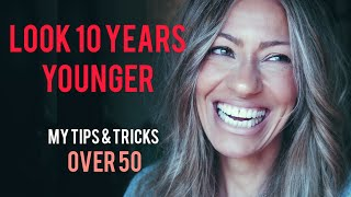 How to look 10 YEARS YOUNGER  | 10 tips for WOMEN OVER 50 | Stung by Samantha