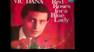 Vic Dana   Red roses for a blue lady