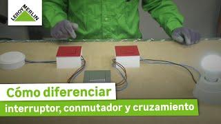 Cómo Diferenciar Entre Un Interruptor, Un Conmutador Y Un Cruzamiento (Leroy  Merlin)