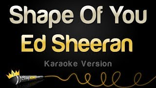 Ed Sheeran   Shape Of You (Karaoke Version)