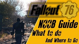 The First Things to Get you started In fallout 76 Noob Guide Fallout 76 tips and tricks