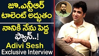 Adivi Sesh Great Words About Jr Ntr And Nani In Rapid Fire | Adivi Sesh Exclusive Interview