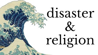 Stop Making God Mad: disaster and religion