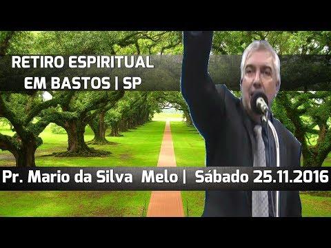 25/11/2017 -  RETIRO EM BASTOS  -  Pr. Mario da Silva Mello  -  TUPÃ/SP