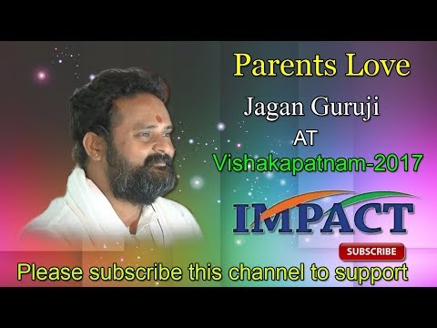 Parents Love | Jagan Guruji | TELUGU IMPACT VSKP 2015