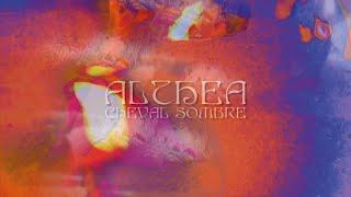 """Cheval Sombre – """"Althea"""""""