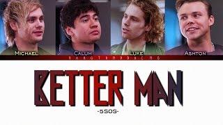 5SOS - Better Man // color coded lyrics