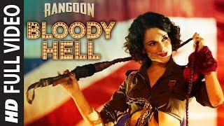Bloody Hell Full Video Song | Rangoon | Saif Ali Khan