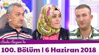 Seda Sayan'la 100. Bölüm | 6 Haziran 2018