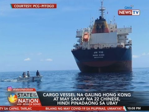 [GMA]  SONA: Cargo vessel na galing Hong Kong at may sakay na 22 Chinese, hindi pinadaong sa ubay