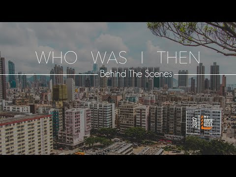 Who Was I Then | My RØDE Reel 2017 BTS