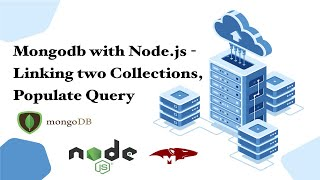 MongoDB with Node.js - Linking two Collections, Populate Query, Joins in MongoDB
