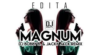 EDITA   MAGNUM ( DJ BOBBY B. & JACKY JACK REMIX )
