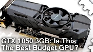 The Last Pascal? GeForce GTX 1050 3GB Review: The Best Budget GPU?