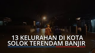 13 Kelurahan di Kota Solok Sumatera Barat Terendam Banjir