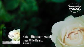 Shion Hinano - Scent (myni8hte Remix) [SMLD014 Preview]