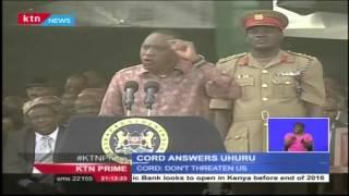 Kenyan Opposition CORD Tells Off President Uhuru Kenyatta Over His Warning To Politicians