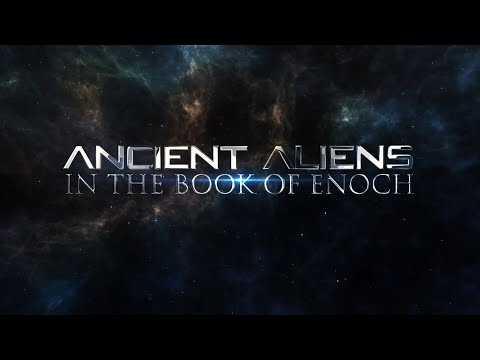 The Book Of Enoch | Ancient Aliens - The Watchers and the Nephilim | Documentary 2019