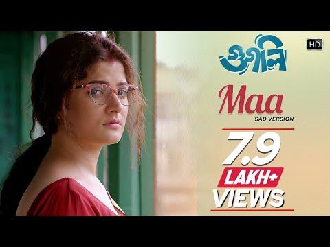 Download Maa (Sad Version) | Googly | Soham | Srabanti | Soumyodipta | Shreyan | Savvy HD Mp4 3GP Video and MP3