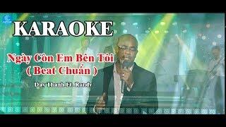[ Karaoke ] Ngày Còn Em Bên Tôi [ Beat Chuẩn ] - Duy Thanh ft  Randy Phòng Thu Âm Duy Thanh