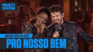 IZA + Gustavo Mioto | Pro Nosso Bem | Música Boa Ao Vivo | Música Multishow
