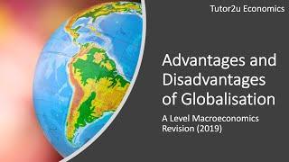 Advantages and Disadvantages of Globalisation I A Level and IB Economics