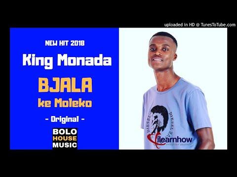 King Monada Bjala Ke Moleko New Hit 2018