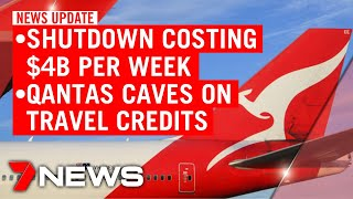 7NEWS Update Tuesday, May 5: Shutdown costing $4b a week; Qantas caves on travel credits | 7NEWS