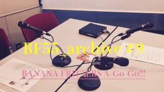 『BANANA FRITTERS A-Go-Go!!!』#9