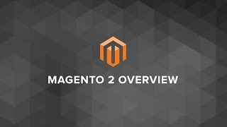 Magento 2 Overview | #1 Video on Youtube
