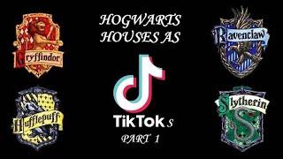 Hogwarts Houses As TikToks