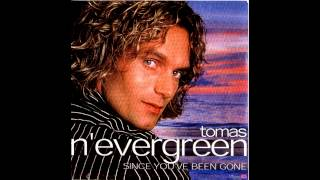 Tomas N Evergreen  Since You Ve Been Gone