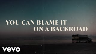 Thomas Rhett – Blame It On A Backroad (Lyric Video)