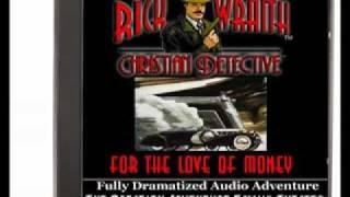 Detective Rick Wraith: For the Love of Money. New Christian Radio Drama Trailer