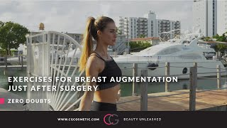 Exercises for BREAST AUGMENTATION just after surgery   CG Cosmetic Surgery