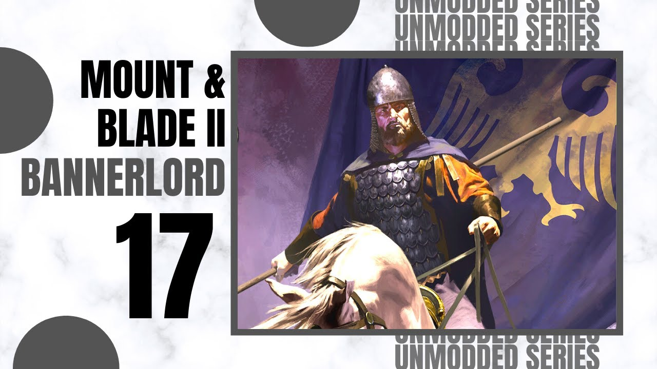 #17 | THINNING THEM OUT | Let's Play MOUNT AND BLADE 2 BANNERLORD Gameplay