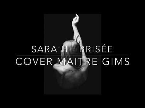 Brisé - Maître Gims ( Sara&#39h Cover )
