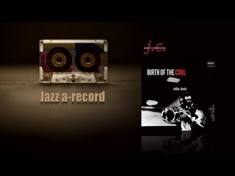 Tre minuti di: Jazz a-record - Birth of the Cool