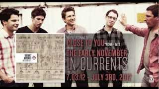 The Early November - Close To You (rough mix)